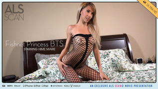 Fishnet Princess BTS