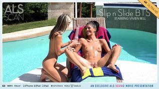Slip n Slide BTS
